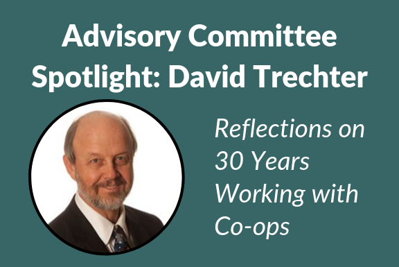 Advisory Committee Spotlight: David Trechter, reflections on 20 years working with co-ops, picture of david trechter